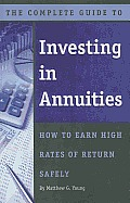 The Complete Guide to Investing in Annuities: How to Earn High Rates of Return Safely