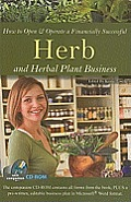 How to Open & Operate a Financially Successful Herb and Herbal Plant Business [With CDROM]
