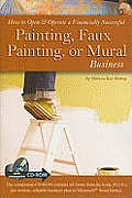 How to Open & Operate a Financially Successful Painting, Faux Painting, or Mural Business: With Companion CD-ROM (Back-To-Basics) Cover