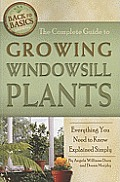 The Complete Guide to Growing Windowsill Plants: Everything You Need to Know Explained Simply (Back to Basics Growing)