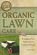 The Complete Guide to Organic Lawn Care: Everything You Need to Know Explained Simply (Back-To-Basics) Cover