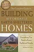 Complete Guide to Building Affordable Earth Sheltered Homes Everything You Need to Know Explained Simply