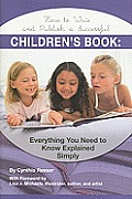 How to Write and Publish a Successful Children's Book: Everything You Need to Know Explained Simply
