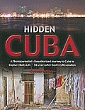 Hidden Cuba: A Photojournalist's Unauthorized Journey to Cuba to Capture Daily Life - 50 Years After Castro's Revolution