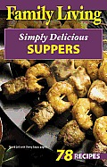 Family Living: Simply Delicious Suppers (Leisure Arts #76009)