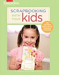 Scrapbooking with Your Kids: The Ultimate Guide to Kid-Friendly Crafting (Creating Keepsakes) Cover