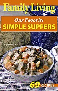 Family Living: Our Favorite Simple Suppers (Leisure Arts #76005)
