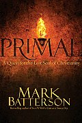 Primal A Quest for the Lost Soul of Christianity