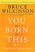 You Were Born for This: 7 Keys to a Life of Predictable Miracles Cover