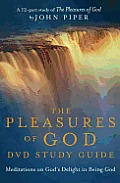 The Pleasures of God Study Guide: Meditations on God's Delight in Being God Cover