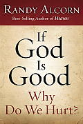 If God Is Good, Why Do We Hurt?