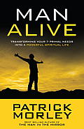 Man Alive: Transforming Your 7 Primal Needs Into a Powerful Spiritual Life