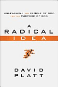A Radical Idea: Unleashing the People of God for the Purpose of God Cover