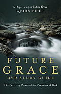 Future Grace DVD Study Guide: The Purifying Power of the Promises of God Cover