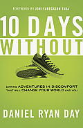 Ten Days Without What If Changing the World Is as Simple as Taking Off Your Shoes