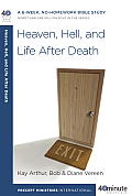 Heaven, Hell, and Life After Death (40-Minute Bible Studies)
