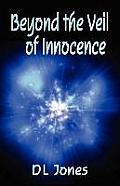 Beyond the Veil of Innocence