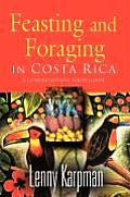 Feasting and Foraging in Costa Rica: A Comprehensive Food and Restaurant Guide