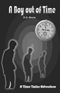 A Boy Out of Time: A Time Twins Adventure
