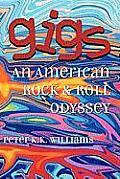 Gigs: An American Rock & Roll Odyssey