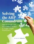 Solving the Ahp Conundrum: How to Comply with HR Standards Related to Non-Privileged Practitioners [With CDROM]