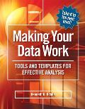 Making Your Data Work: Tools and Templates for Effective Analysis