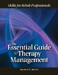 Essential Guide to Therapy Management: Skills for Rehab Professionals