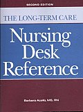 The Long Term Care Nursing Desk Reference