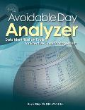 Avoidable Day Analyzer: Data Identification Tools for Effective Case Management [With CDROM]