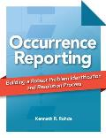 Occurrence Reporting: Building a Robust Problem Identification and Resolution Process