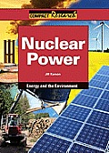 Nuclear Power (Compact Research: Energy and the Environment)