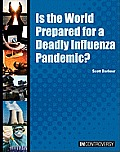 Is the World Prepared for a Deadly Influenza Pandemic? (In Controversy)
