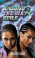 Around the Way Girls #03: Around the Way Girls