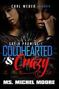 Coldhearted & Crazy: Say U Promise 1