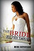 The Bride Experiment: What Happens When Single Women Get Fed Up? (Urban Christian)