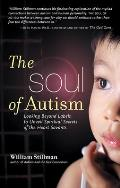 Soul of Autism Looking Beyond Labels to Unveil Spiritual Secrets of the Heart Savants