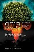 2013: The End of Days or a New Beginning: Envisioning the World After the Events of 2012