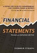 Financial Statements Revised & Expanded Edition A Step By Step Guide to Understanding & Creating Financial Reports Now Includes Npv & Irr Com