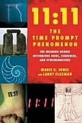 1111 the Time Prompt Phenomenon The Meaning Behind Mysterious Signs Sequences & Synchronicities