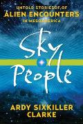 Sky People: Untold Stories of Alien Encounters in Mesoamerica