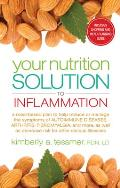 Your Nutrition Solution to Inflammation: A Meal-Based Plan to Help Reduce or Manage the Symptoms of Autoimmune Diseases, Arthritis, Fibromyalgia and M