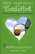 Open Your Heart with Basketball: Improve Your Game on and Off the Court
