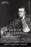 The Life of John Cardinal McCloskey: First Prince of the Church in America: 1880-1885
