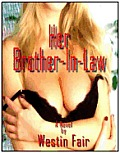 Her Brother-In-Law - (erotica/erotic fiction)