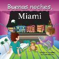 Buenas noches, Miami / Good Night Miami