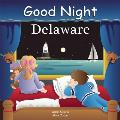 Good Night Delaware (Good Night Our World) Cover