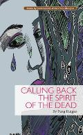 Calling Back the Spirit of the Dead (Stories by Contemporary Writers from Shanghai)