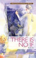 There Is No If (Contemporary Writers)