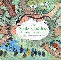 The Snake Goddess Colors the World: A Chinese Tale Told in English and Chinese