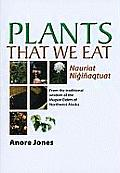 Plants That We Eat: From the Traditional Wisdom of the Inupiat Elders of Northwest Alaska